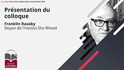 Présentation du colloque par Franklin Rausky - Doyen de l'Institut Elie Wiesel