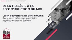 Leçon d'ouverture « De la tragédie à la reconstruction du Moi » par Boris Cyrulnik