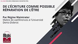 « De l'écriture comme possible réparation de l'être » par Régine Waintrater